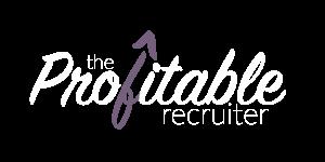 the profitable recruiter
